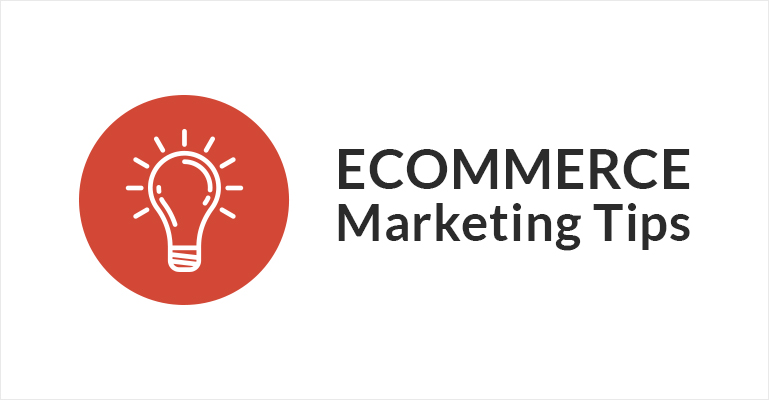 ecommerce marketing tips